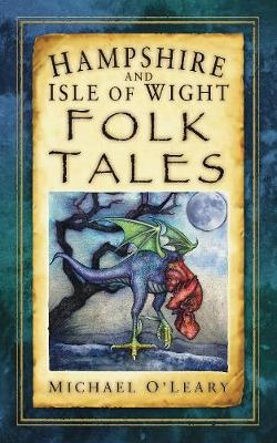 Hampshire and Isle of Wight Folk Tales (Paperback)