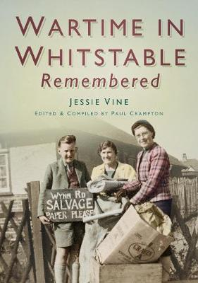 Wartime Whitstable Remembered (Paperback)