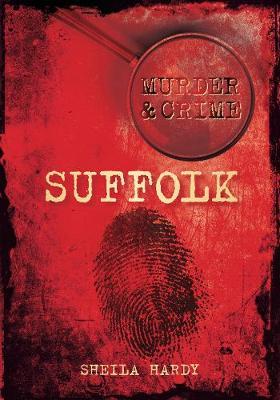 Suffolk Murder & Crime (Paperback)