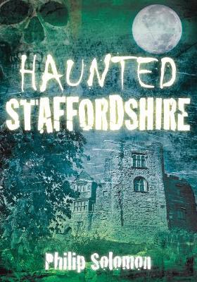 Haunted Staffordshire (Paperback)