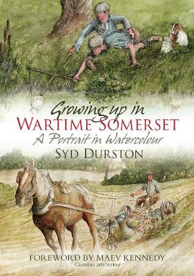Growing Up in Wartime Somerset: A Portrait in Watercolour (Paperback)