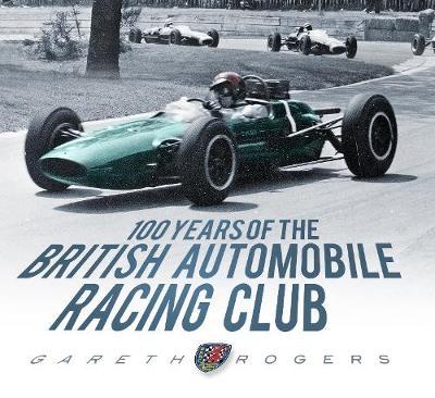 100 Years of the British Automobile Racing Club (Hardback)
