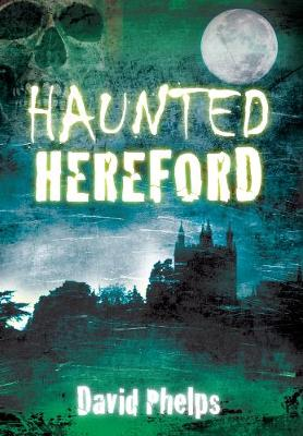 Haunted Hereford (Paperback)