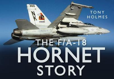 The F/A18 Hornet Story (Hardback)