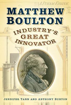 Matthew Boulton: Industry's Great Innovator (Paperback)