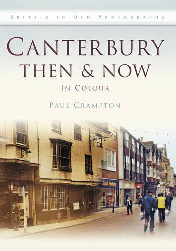 Canterbury Then & Now (Hardback)