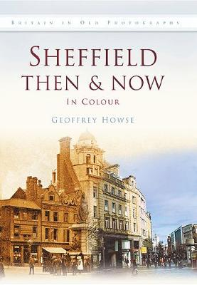 Sheffield Then & Now (Hardback)