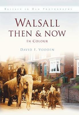 Walsall Then & Now (Hardback)