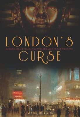 London's Curse: Murder, Black Magic and Tutankhamun in the 1920s West End (Hardback)