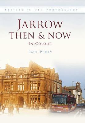 Jarrow Then & Now (Hardback)