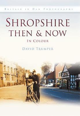 Shropshire Then & Now (Hardback)