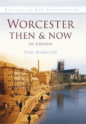 Worcester Then & Now (Hardback)