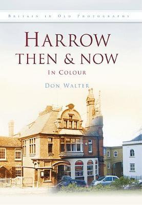 HARROW THEN & NOW (Hardback)