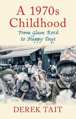 A 1970s Childhood: From Glam Rock to Happy Days (Paperback)