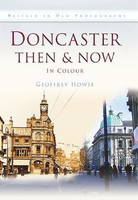Doncaster Then & Now (Hardback)