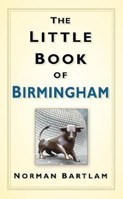 The Little Book of Birmingham (Hardback)