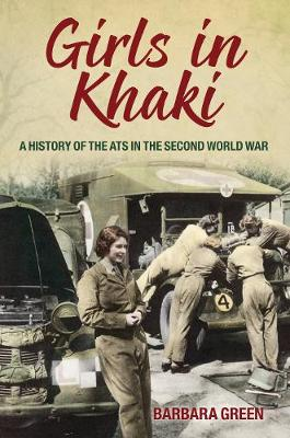 Girls in Khaki: A History of the ATS in the Second World War (Paperback)