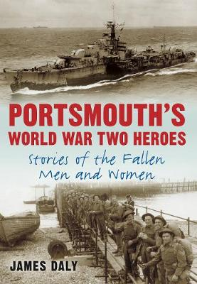 Portsmouth's World War Two Heroes (Paperback)