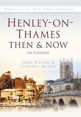 Henley-on-Thames Then & Now (Hardback)