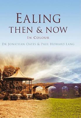 Ealing Then & Now (Hardback)