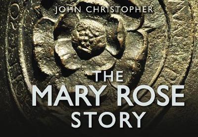 The Mary Rose Story (Hardback)