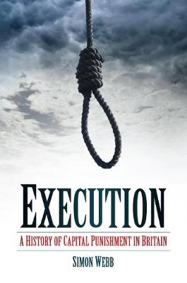 Execution: A History of Capital Punishment in Britain (Paperback)