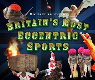 Britain's Most Eccentric Sports (Paperback)