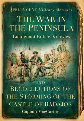 The War in the Peninsula and Recollections of the Storming of the Castle of Badajos (Paperback)