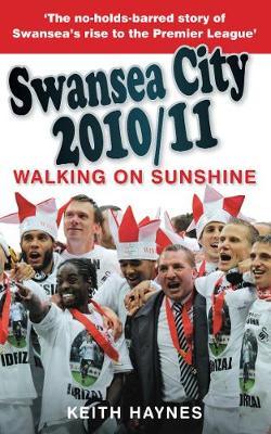 Walking on Sunshine: Swansea City 2010/11 (Paperback)