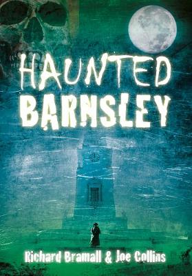 Haunted Barnsley (Paperback)
