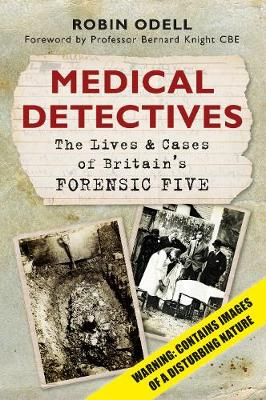 Medical Detectives: The Lives & Cases of Britain's Forensic Five (Paperback)