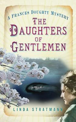 The Daughters of Gentlemen: A Frances Doughty Mystery (Paperback)