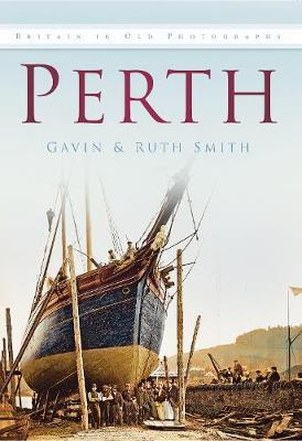 Perth: Britain in Old Photographs (Paperback)