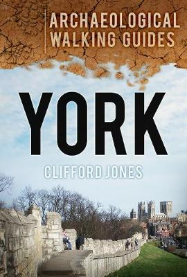 York: An Archaeological Walking Guide (Paperback)