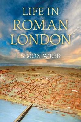 Life in Roman London (Paperback)