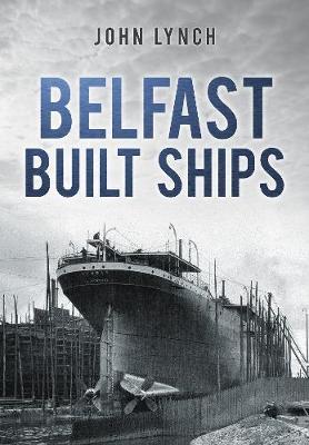 Belfast Built Ships (Paperback)