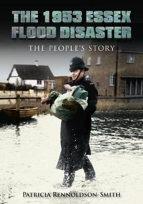 The 1953 Essex Flood Disaster: The People's Story (Paperback)