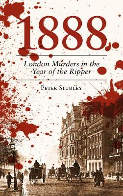 1888: London Murders in the Year of the Ripper (Paperback)