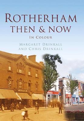 Rotherham Then & Now (Hardback)