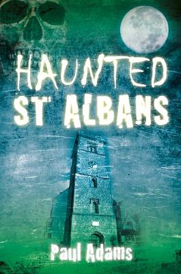 Haunted St Albans (Paperback)