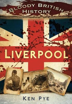 Bloody British History: Liverpool (Paperback)
