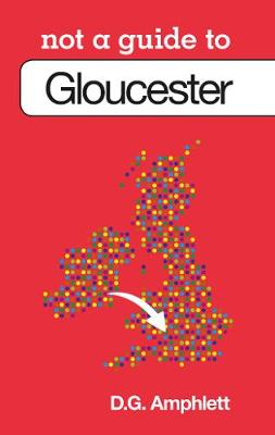 Gloucester: Not a Guide to (Paperback)
