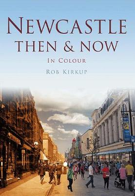 Newcastle Then & Now - Then and Now (Paperback)