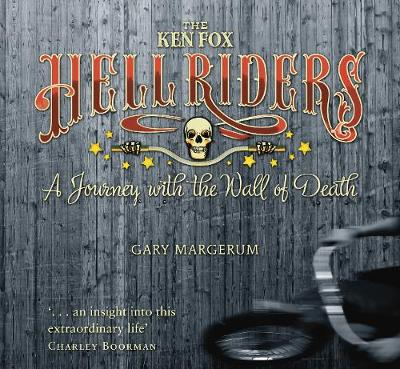 The Ken Fox Hell Riders: A Journey with the Wall of Death (Paperback)