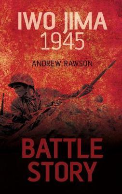 Battle Story: Iwo Jima 1945 (Hardback)