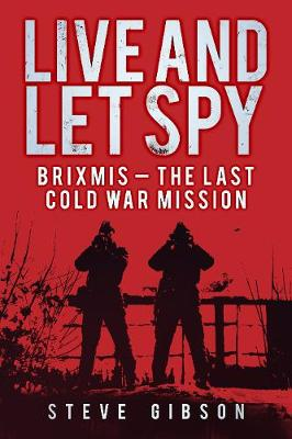BRIXMIS: The Last Cold War Mission (Paperback)