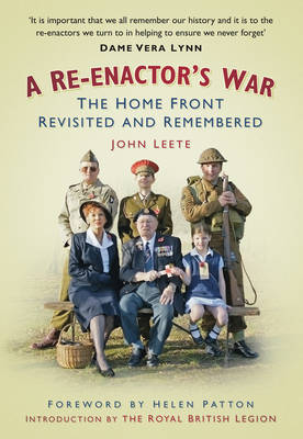 A Re-enactor's War: The Home Front Revisited and Remembered (Paperback)