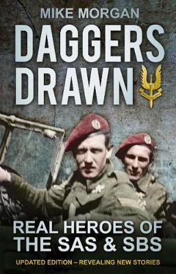 Daggers Drawn: Real Heroes of the SAS & SBS (Paperback)