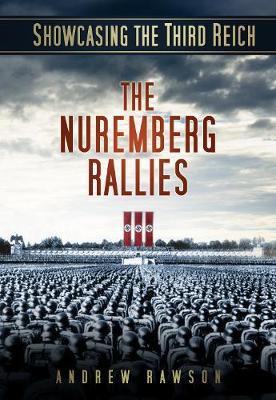 Showcasing the Third Reich: The Nuremberg Rallies (Paperback)