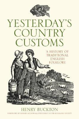 Yesterday's Country Customs: A History of English Folk Traditions (Paperback)